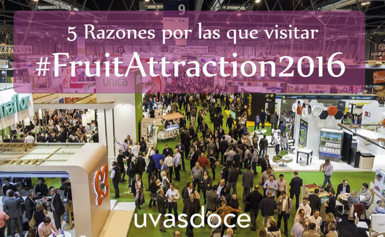 Fruit Attraction Feria de frutas y hortalizas - uvasdoce